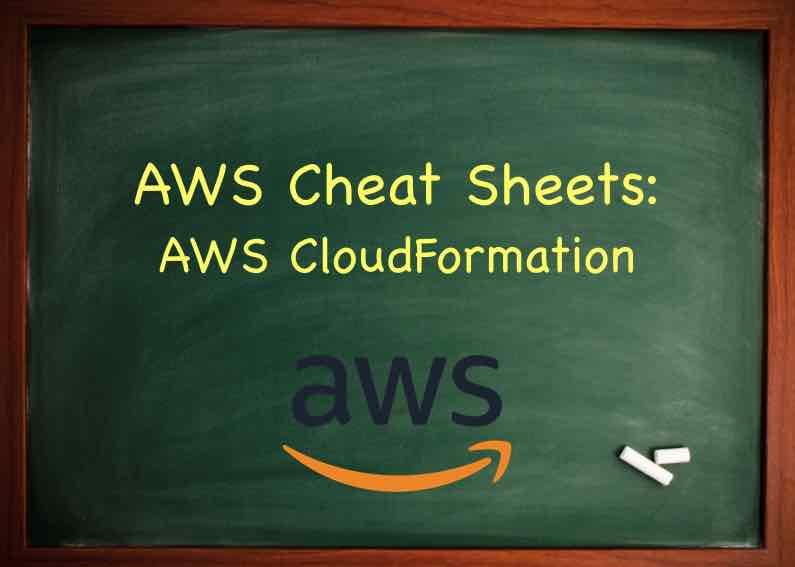 AWS Cheat Sheet - AWS CloudFormation - Tutorials Dojo