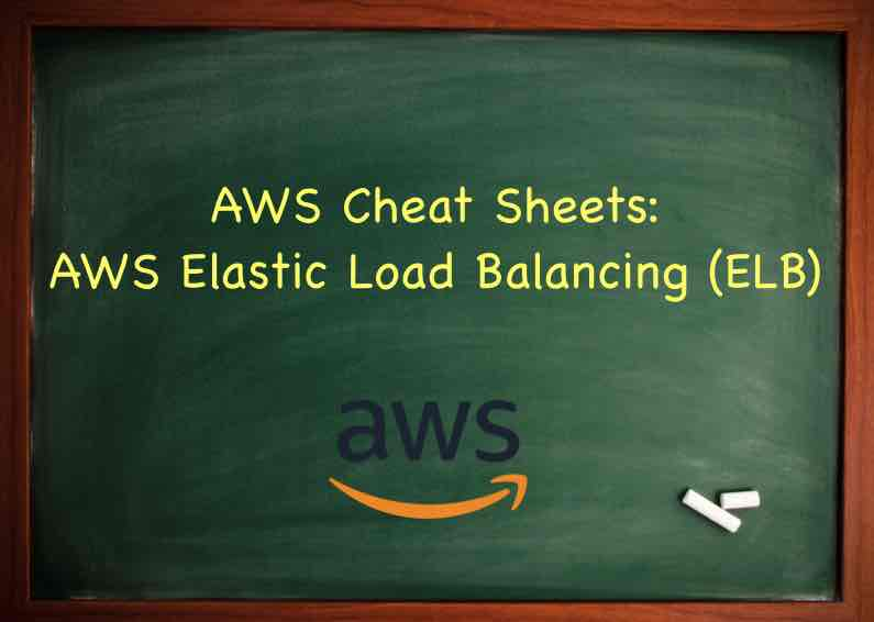 AWS Cheat Sheet - AWS Elastic Load Balancing (ELB) - Tutorials Dojo