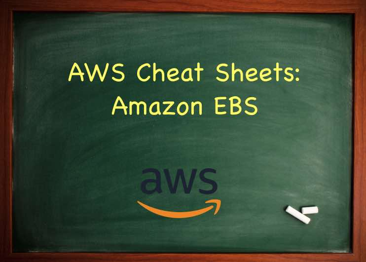 AWS Cheat Sheet - Amazon EBS - Tutorials Dojo