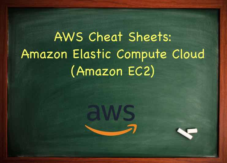 AWS Cheat Sheet - Amazon Elastic Compute Cloud ( Amazon EC2