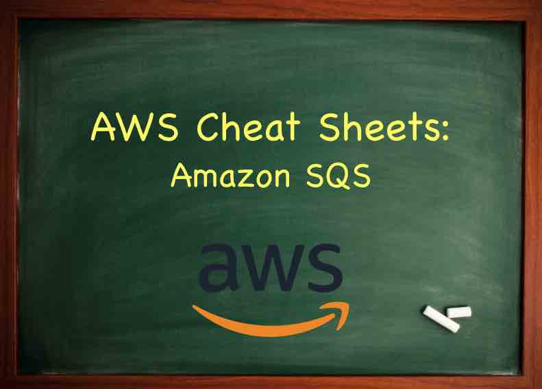 AWS Cheat Sheet - Amazon SQS - Tutorials Dojo