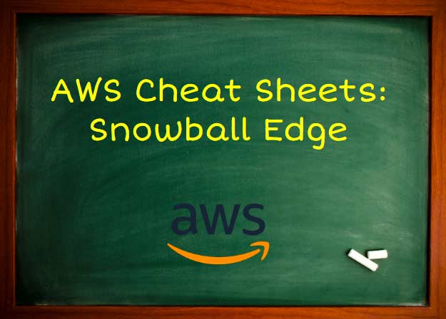 AWS Snowball Edge - Tutorials Dojo