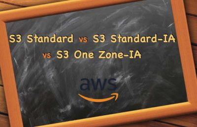 Amazon S3 Standard vs S3 Standard-IA vs S3 One Zone-IA