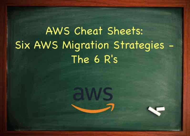 AWS Migration Strategies - The 6 R's - Tutorials Dojo