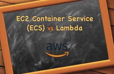 EC2 Container Service vs Lambda