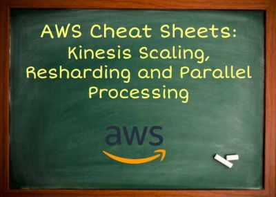 Kinesis Scaling, Resharding and Parallel Processing
